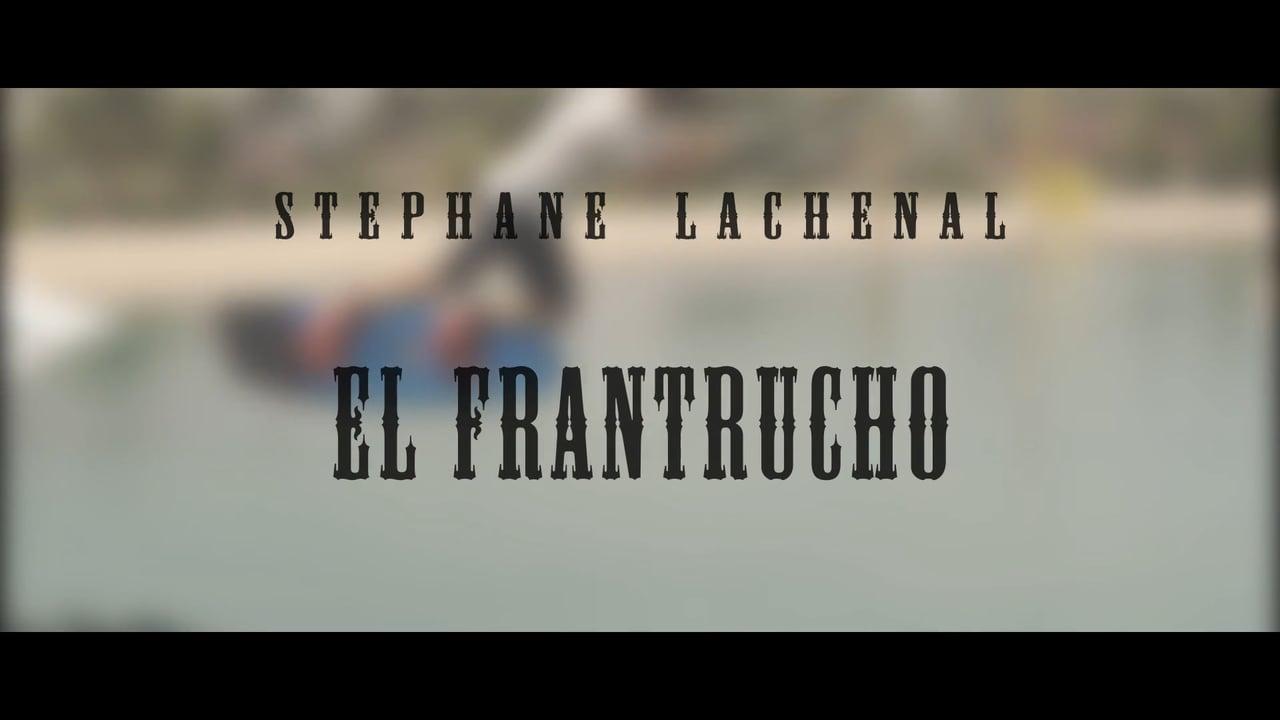 Stephane Lachenal – El Frantrucho