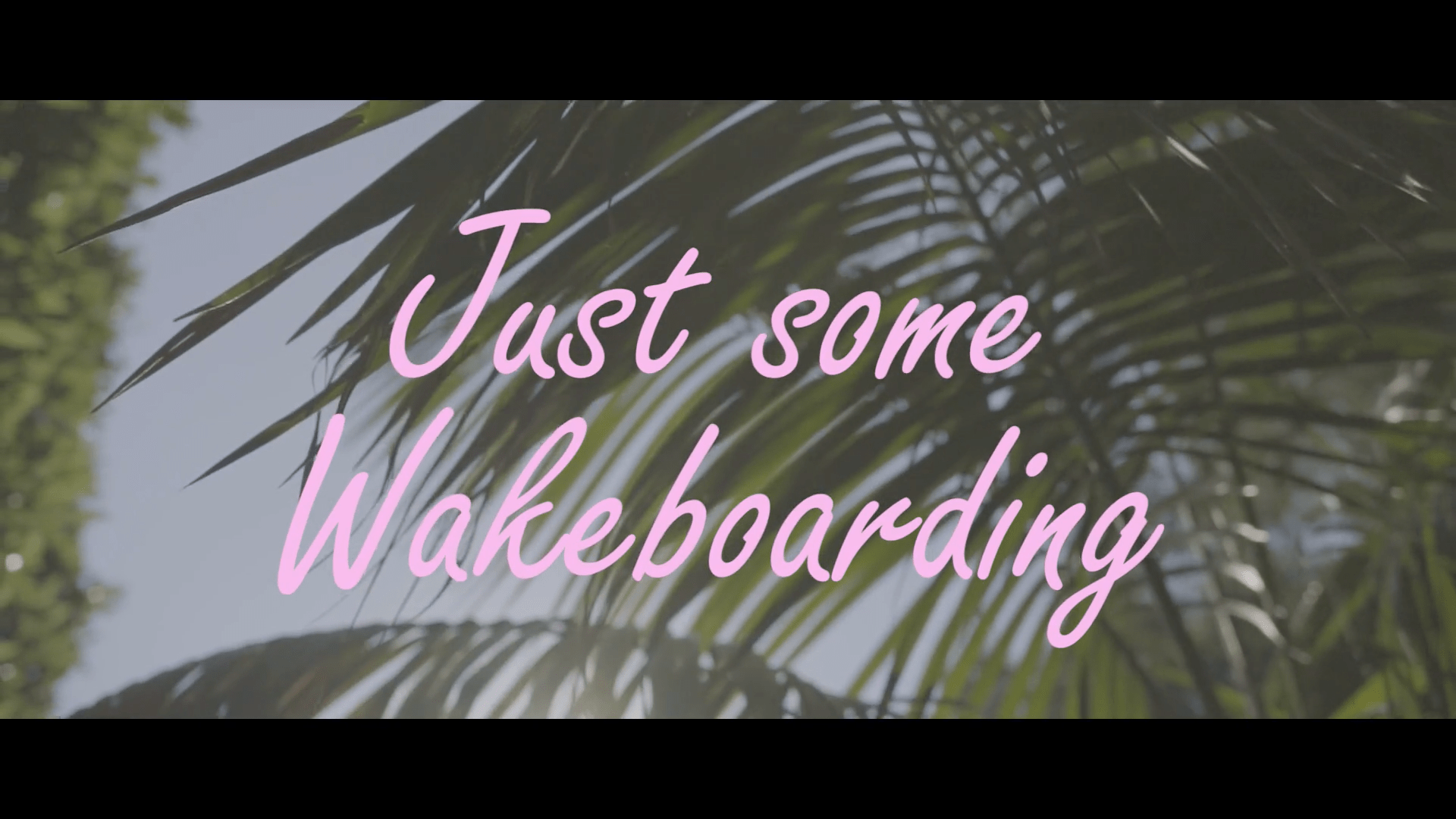 Just Some Wakeboarding