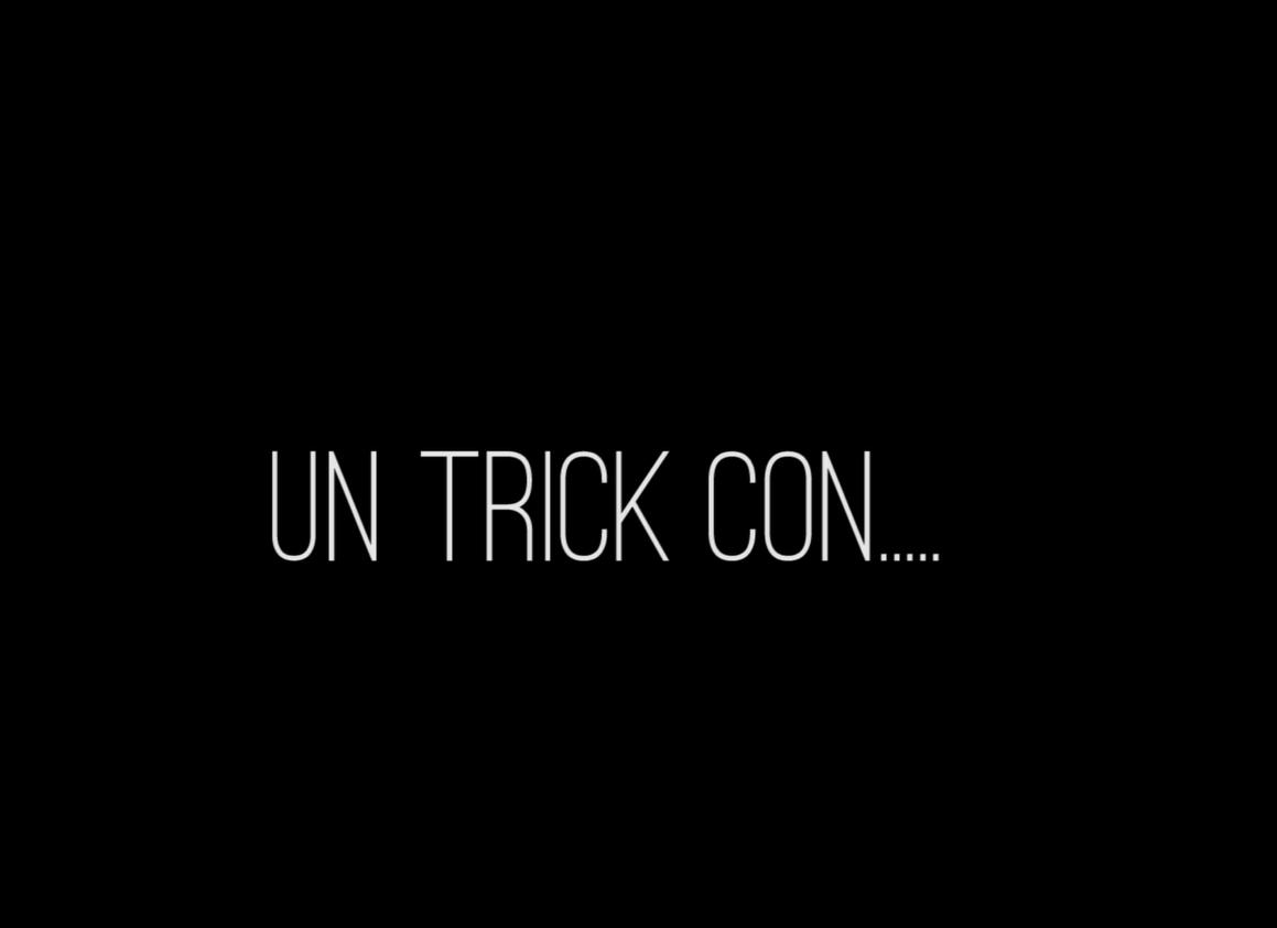 Un Trick Con…..