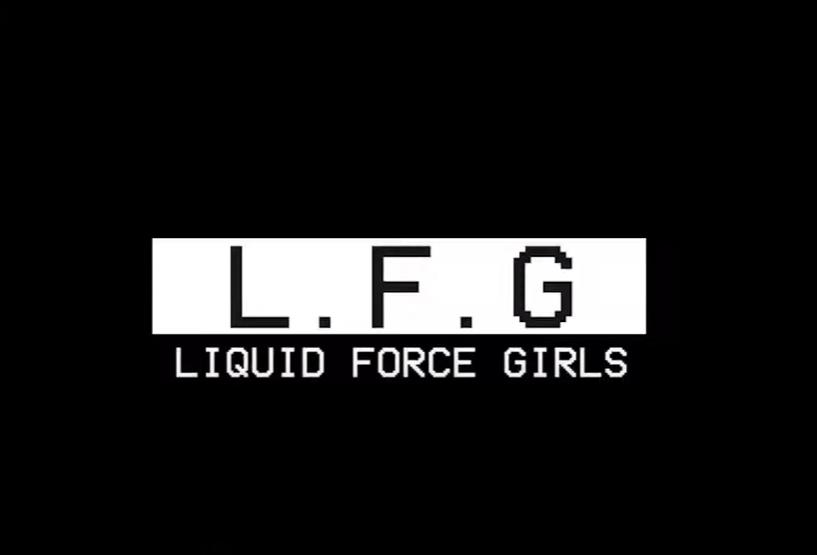 Lee más sobre el artículo LFG / Liquid force girls